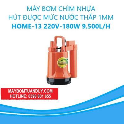 Máy Bơm Chìm Nhựa- Hút Được Mức Nước Thấp 1mm – Home- 13 220V-180W 9.500L/H  (Không Phao)