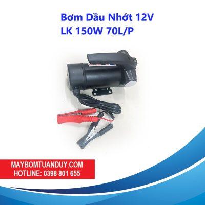 Bơm Dầu Nhớt 12V -LK 150W 70L/P